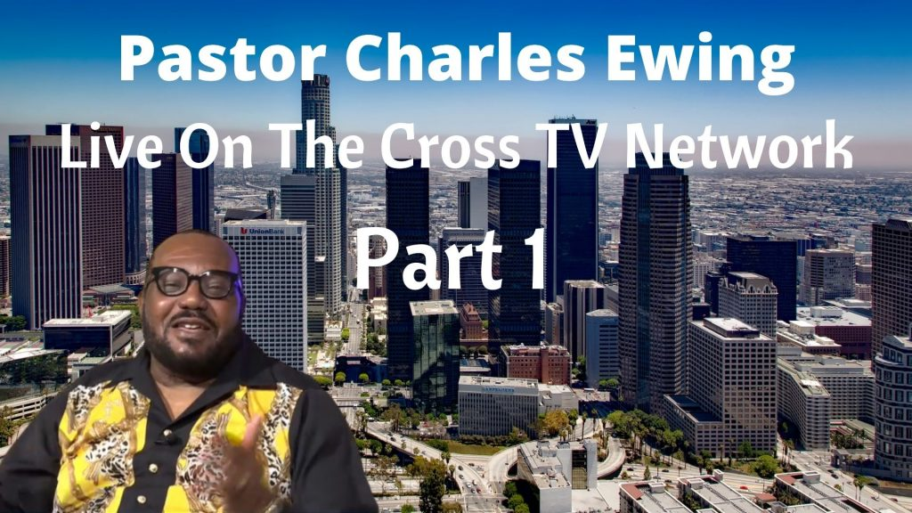 Pastor Charles Ewing Live On The Cross TV